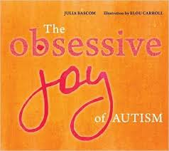 The Obsessive Joy of Autism, by Julia Bascom
