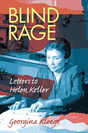 Blind Rage: Letters to Helen Keller, by Georgina Kleege